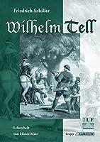 Wilhelm Tell: Unterrichtsmaterialien, Interpretationshilfe, Loesungen, Lehrerheft