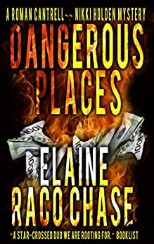 Dangerous Places: A Roman Cantrell-Nikki Holden Mystery (A Roman Cantrell - Nikki Holden Mystery Book 1) by [Chase, Elaine Raco]