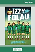 Standing Tall: Izzy Folau (book 4) (16pt Large Print Edition)