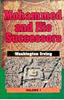 Mohammed and His Successors: Vol 1