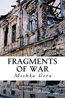 Fragments of War by [Gora, Mishka]