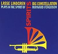 Spirits!: Lasse Lindgren Big Constellation Plays in the Spirit of Maynard Ferguson