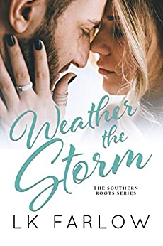Weather the Storm by [Farlow, LK]