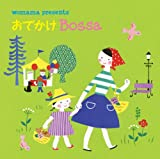 WOMAMA presents おでかけ Bossa