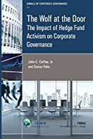 The Wolf at the Door: The Impact of Hedge Fund Activism on Corporate Governance (Annals of Corporate Governance)
