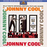 Johnny Cool: Billy May's Original Motion Picture Score - Original MGM Motion Picture Soundtrack [Enhanced CD]