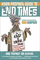 The Non-Prophet's Guide to the End Times: Bible Prophecy for Everyone