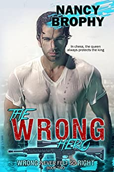 The Wrong Hero (Wrong Never Felt So Right Book 2) by [Brophy, Nancy]