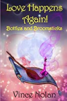 Love Happens Again!: Bottles and Broomsticks