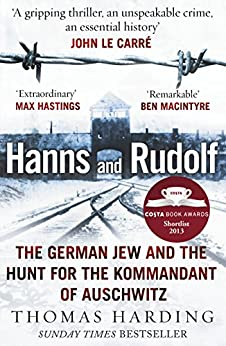 Hanns and Rudolf: The German Jew and the Hunt for the Kommandant of Auschwitz by [Harding, Thomas]