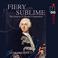 Fiery and Sublime - Sources Of Quantz's Inspiration (2010-10-05)