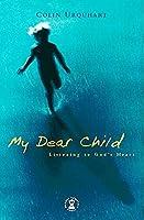 My Dear Child: Listening to God's Heart