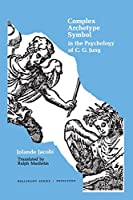 Complex/Archetype/Symbol in the Psychology of C. G. Jung (Bollingen Series, 57)