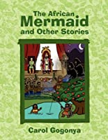 The African Mermaid and Other Stories