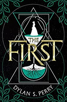 The First by [Perry, Dylan S.]