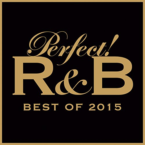 Perfect! R&B Best of 2015 [Exp...