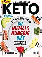 Der ultimative Guide KETO - DIE NIEMALS HUNGRIG DIAeT: Gewicht verlieren, Energie tanken & fantastisch fuehlen!