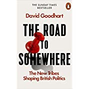 The Road to Somewhere: The New Tribes Shaping British Politics