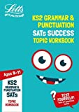 KS2 English Grammar and Punctuation Age 9-11 SATs Topic Practice Workbook: 2019 (Letts KS2 Revision Success)