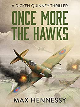 Once More the Hawks (RAF Trilogy Book 3) by [Hennessy, Max]