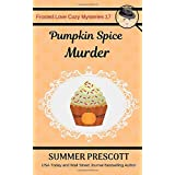 Pumpkin Spice Murder (Frosted Love Cozy Mysteries)