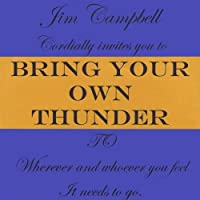 Bring Your Own Thunder