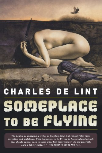 Download Someplace to Be Flying (Newford) 076530757X