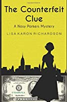 The Counterfeit Clue (Nosy Parkers Mysteries)