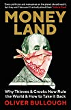 Moneyland: Why Thieves And Crooks Now Rule The World And How To Take It Back (English Edition) 画像