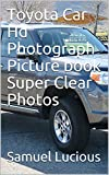Toyota Car Hd Photograph Picture book Super Clear Photos (English Edition)