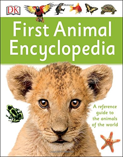 First Animal Encyclopedia (DK First Reference)