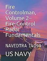 Fire Controlman, Volume 2–Fire-Control Radar Fundamentals: NAVEDTRA 14099