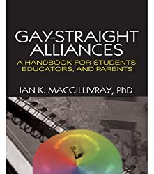 Gay-Straight Alliances: A Handbook for Students, Educators, and Parents (Haworth Series on GLBT Youth & Adolescence)