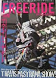FREE RIDE MAGAZINE (フリーライドマガジン) 2006年 10月号vol.006