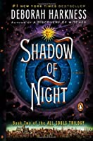 Shadow of Night (All Souls Trilogy)