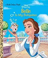 Belle is My Babysitter (Disney Princess) (Little Golden Book)