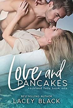 Love and Pancakes (Rockland Falls Book 1) by [Black, Lacey]