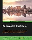 Kubernetes Cookbook by Hideto Saito Hui-Chuan Chloe Lee Ke-Jou Carol Hsu(2016-06-30)