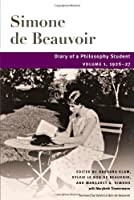 Diary of a Philosophy Student: 1926-27 (Beauvoir Series)