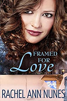 Framed For Love: (Deal for Love, Book 2) (Love Series) by [Nunes, Rachel Ann]