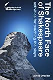 The North Face of Shakespeare: Activities for Teaching the Plays (Cambridge School Shakespeare) by James Stredder(2009-09-18)