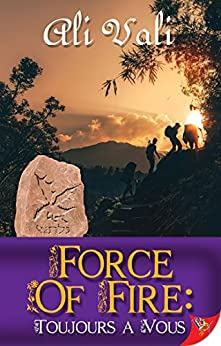 Force of Fire: Toujours a Vous by [Vali, Ali]