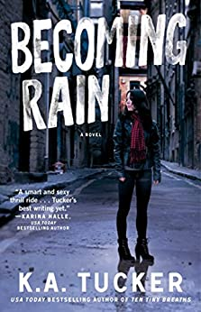 Becoming Rain: A Novel (The Burying Water Series) by [Tucker, K.A.]