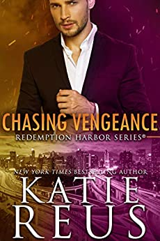 Chasing Vengeance (Redemption Harbor Series Book 7) by [Reus, Katie]