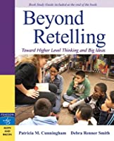 Beyond Retelling: Toward Higher Level Thinking and Big Ideas