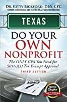 Texas Do Your Own Nonprofit: The ONLY GPS You Need for 501(c)(3) Tax Exempt Approval (Volume 43) [並行輸入品]