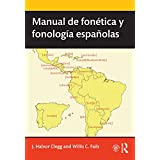 Manual de fonética y fonología españolas (Routledge Introductions to Spanish Language and Linguistics)