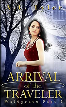 Arrival of the Traveler (Waldgrave Book 1) by [Tyler, A.L.]