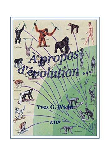 À propos d'évolution … (French Edition)