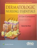 Dermatologic Nursing Essentials: A Core Curriculum by Unknown(2016-04-08)